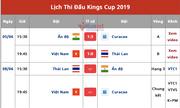 Lịch thi đấu Chung kết King's Cup 2019 hôm nay (8/6): Việt Nam vs Curacao