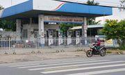 Đóng cửa hàng loạt cơ sở kinh doanh xăng dầu của