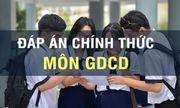 Đáp án chính thức môn GDCD THPT quốc gia 2019 của Bộ GD-ĐT 24 mã đề