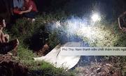 Phú Thọ: Xót xa nam thanh niên chết thảm trước ngày cưới