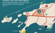 """Đi tìm mảnh ghép còn thiếu cho """"thành phố biển đảo"""" Phú Quốc"""