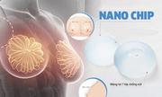 Những ưu điểm nổi trội của phương pháp thẩm mỹ nâng ngực nano chip
