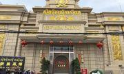 Trung Quốc chi tiền xây hàng loạt casino nghìn tỷ ở Campuchia