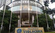 Chi phí tăng, lãi ròng Viglacera giảm về dưới 200 tỷ đồng trong quý II