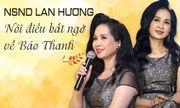 """Sau 3 năm làm """"mẹ chồng"""", NSND Lan Hương nói điều bất ngờ về Bảo Thanh"""