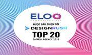 EloQ Communications nằm trong top những agency hàng đầu về digital marketing trong năm 2019 do DesignRush bình chọn