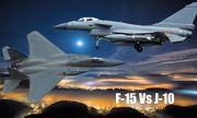 So sánh sức mạnh tiêm kích 'đại bàng' F-15 của Mỹ với J-10 của Trung Quốc