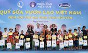 """Quỹ sữa Vươn Cao Việt Nam- Nỗ lực vì sứ mệnh: """"Để mọi trẻ em đều được uống sữa mỗi ngày"""""""