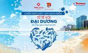 """Bình Thuận hưởng ứng chiến dịch """"Hãy làm sạch biển – Tử tế với đại dương"""""""