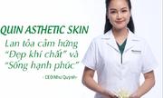 Nữ doanh nhân Như Quỳnh – Chuyên gia trong lĩnh vực Aesthetic Skin (Thẩm mỹ làn da)