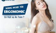 Nâng ngực túi Ergonomic có thật sự an toàn?