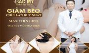 Công Nghệ Max Thin Lipo – giảm béo một lần duy nhất tại thẩm mỹ viện quốc tế bắc mỹ