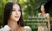 [E] Hoa hậu Trái Đất Phương Khánh: Sự chân thành sẽ tạo nên hạnh phúc