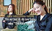 """Diễn viên Lương Thanh """"Hoa hồng trên ngực trái"""": Tôi sợ hãi vì độ trơ trẽn của \'Trà tiểu tam\'\"""