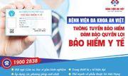 Bệnh viện đa khoa An Việt chính thức tiếp nhận khám chữa bệnh thông tuyến và trái tuyến