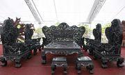 Choáng váng trước bộ bàn ghế 27 tỷ của đại gia Thanh Hóa