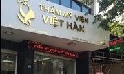 Vụ khách hàng tử vong tại thẩm mỹ viện Việt- Hàn: Công an TP.Hà Nội thụ lý hồ sơ