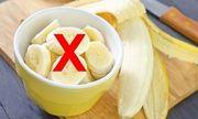9 loại thực phẩm tuyệt đối không nên ăn khi bụng rỗng