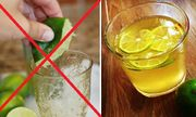 Nước chanh rất tốt cho cơ thể, nhưng uống kiểu này còn hại hơn