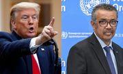 Ông Trump gửi tối hậu thư cho TGĐ WHO, dọa cắt vĩnh viễn tài trợ nếu không cải cách