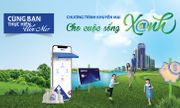 """BIDV khuyến mại lớn nhất trong năm """"Cho cuộc sống xanh"""""""