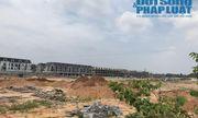 Cận cảnh dự án bất động sản nghìn tỷ được chỉ định cho Công ty Thái Hưng bị Kiểm toán Nhà nước nêu tên