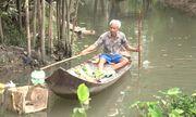 Người đàn ông miệt mài vớt rác không công trên kênh Kiều Hạ