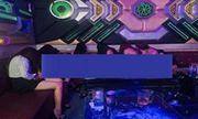 Phát hiện nhiều nữ tiếp viên múa thoát y trong quán karaoke giá thấp nhất 500.000 đồng/lượt