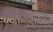 Cục Thuế Hà Nội và TP.HCM đề xuất bổ sung lãnh đạo