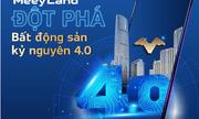 MeeyLand – Hệ sinh thái công nghệ bất động sản đầu tiên của người Việt