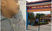 Vụ học sinh lớp 1 nghi bị bạn ném bị sắt vào mắt: Đang thu thập chứng cứ