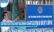 Quảng Ninh: Lời kêu cứu của một gia đình chính sách và trách nhiệm của Chi cục THADS TP Cẩm Phả