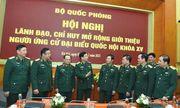 Bộ Quốc phòng giới thiệu hai Thứ trưởng ứng cử ĐBQH khóa XV