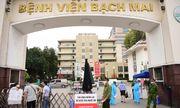 Vụ 221 cán bộ, nhân viên nghỉ việc, chuyển việc: Giám đốc bệnh viện Bạch Mai báo cáo gì?