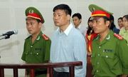 Giữ nguyên mức án đối với bị cáo Trương Duy Nhất