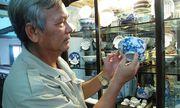Khám phá kho đồ cổ hàng trăm tỷ đồng của đại gia Việt