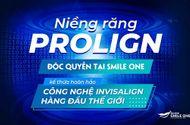 Y tế sức khỏe - Niềng răng khay trong suốt Prolign – Công nghệ đột phá, không lo về giá