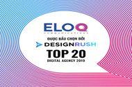 Xã hội - EloQ Communications nằm trong top những agency hàng đầu về digital marketing trong năm 2019 do DesignRush bình chọn