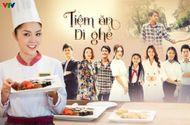 """Giải trí - """"Tiệm ăn dì ghẻ"""" chính thức lên sóng khung giờ vàng trên kênh VTV3"""