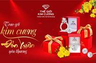 Kinh doanh - Trao gởi kim cương - Đón xuân yêu thương cùng Thế Giới Kim Cương