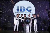 Xã hội - Sự kiện ra mắt IBC Global: Tổ chức hội tụ cộng đồng nhà đầu tư và kinh doanh thịnh vượng