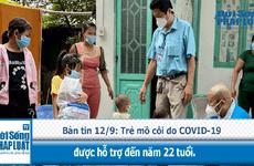 Trẻ mồ côi do COVID-19 được hỗ trợ đến năm 22 tuổi