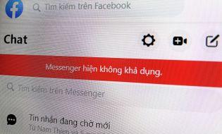 Internet & Web - Facebook Messenger ở Việt Nam bị lỗi: Không gửi, không nhận được tin nhắn