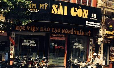 Công ty đào tạo nghề thẩm mỹ Sài Gòn 'đào tạo chui' học viên