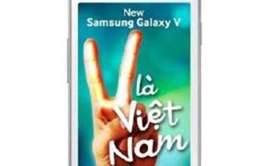 Samsung sản xuất Galaxy V giá rẻ dành riêng cho Việt Nam?