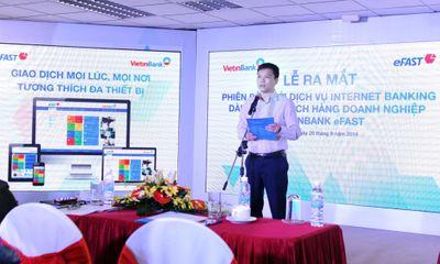 Ra mắt dịch vụ VietinBank eFAST với nhiều đột phá mới
