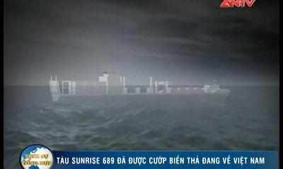 Tàu Sunrise-689 đã thoát nguy, về đến vùng biển Việt Nam