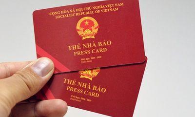 Yêu cầu chấn chỉnh việc cấp các loại thẻ gây nhầm lẫn với Thẻ Nhà báo