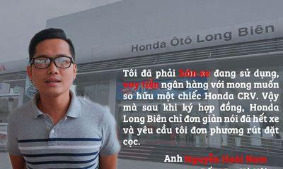 """Vụ """"mập mờ"""" giá xe Honda CRV: Phải bán xe, vay tiền ngân hàng nhưng nhận quả đắng"""