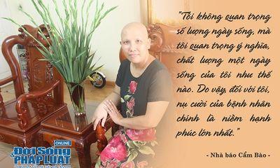 Nữ nhà báo truyền lửa: Sống khỏe với căn bệnh ung thư bằng bí quyết quý
